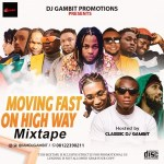 DJ Gambit - Moving Fast On High Way Mixtape