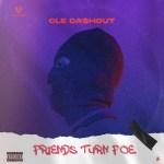 CLE Cashout - Friends Turn Foe | @clecashout