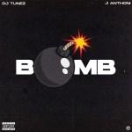 DJ Tunez Ft. J. Anthoni – Bomb