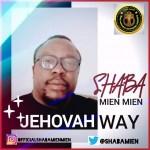 Shaba Mien Mien - Jehovah Way