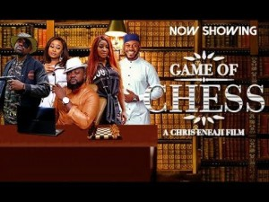 MOVIE: Game Of Chess (Nollywood)