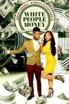 MOVIE: White People Money (2020)