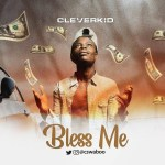 Cleverkid - Bless Me