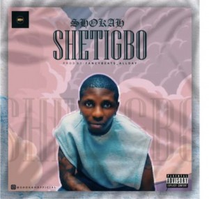 Shokah – Shetigbo