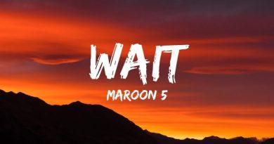 wait lyrics maroon 5