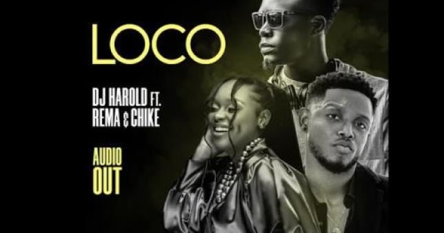 DJ Harold Ft Rema Namakula Chike Loco