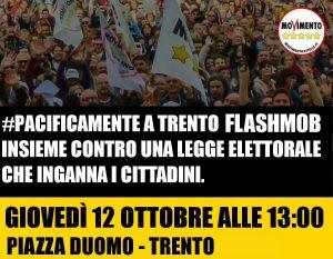 Giovedì 12 Ottobre, ore 13: Flash Mob a Trento in Piazza Duomo contro il Rosatellum