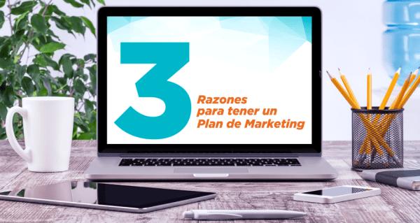 3 Razones para tener un Plan de Marketing