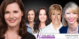 Art of Leadership Women in Leadership Vancouver 2016 Geena Davis Amy Cuddy Danielle Laporte