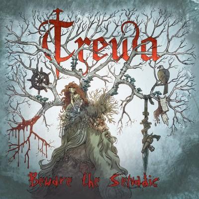 Trewa - Beware the selvadic