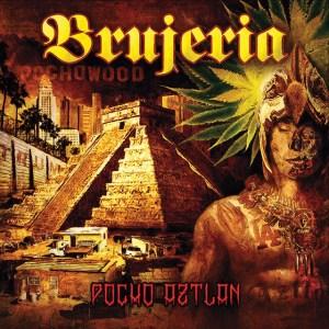 Brujeria-Pocho-Aztlan