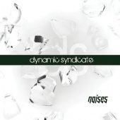Dynamic Syndicate - Noises - Tribe Online Magazin