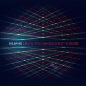 Kilians - Lines You Should Not Cross