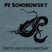 Pe Schorowsky - Dreck und Seelenbrokat