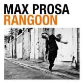 Max Prosa - Rangoon - Tribe Online Magazin