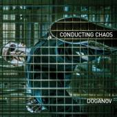 Doganov - Conducting Chaos - Tribe Online Magazin