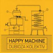 Dubioza Kolektiv - Happy Machine - Tribe Online Magazin