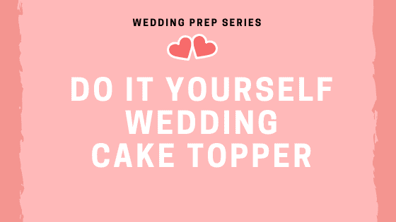 DIY Cake Topper
