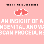 An Insight of a Congenital Anomaly Scan Procedure