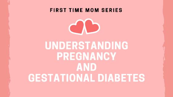 Understanding Pregnancy and Gestational Diabetes