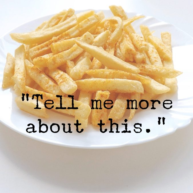 Big Questions over French Fries