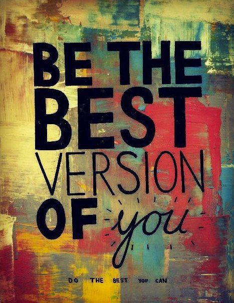 be-the-best-version-of-you-do-the-best-you-can