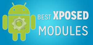 Top 10+ Best Xposed Modules For Android You Must Have