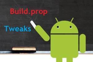 Best Build Prop Tweaks For JellyBean, Kitkat, Lollipop Android
