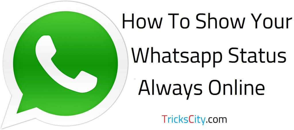how-to-show-your-whatsapp-status-always-online