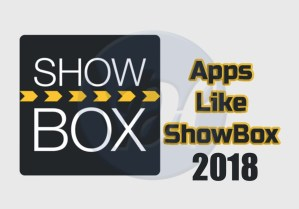 Best Apps like Showbox in 2018