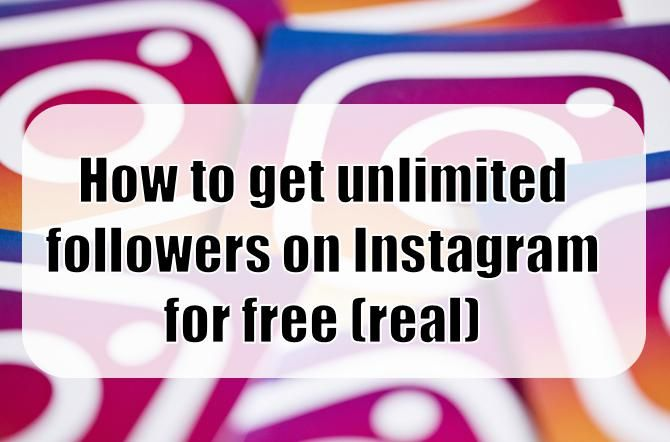 How to get unlimited followers on Instagram for free (real)