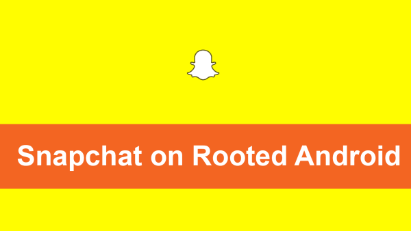 Snapchat Rooted Device