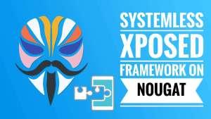 Install Magisk Module Systemless Xposed Framework on Nougat 7.0+