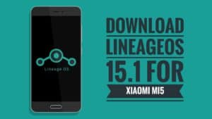 Download LineageOS 15.1 (Android Oreo 8.1) for Xiaomi Mi5 (Gemini)