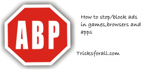 Ad Blocker For Android-How To Stop/Block Ads In Games,Apps And Browsers