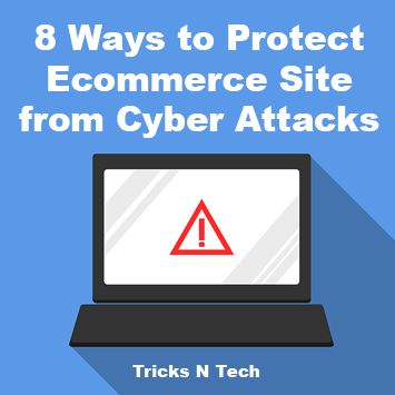 8 Ways to Protect Ecommerce Site from Cyber Attacks
