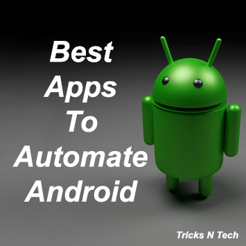 Best Apps To Automate Android