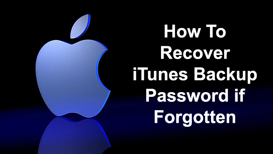 How To Recover iTunes Backup Password if Forgotten