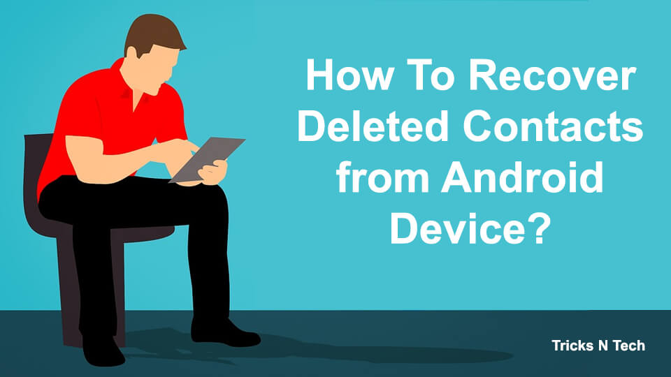 How To Recover Deleted Contacts from Android Device