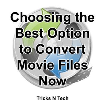 Best Option to Convert Movie Files