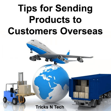 Tips for Sending Products to Customers Overseas