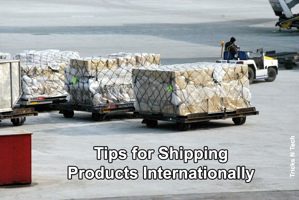 Tips for Shipping Products Internationally