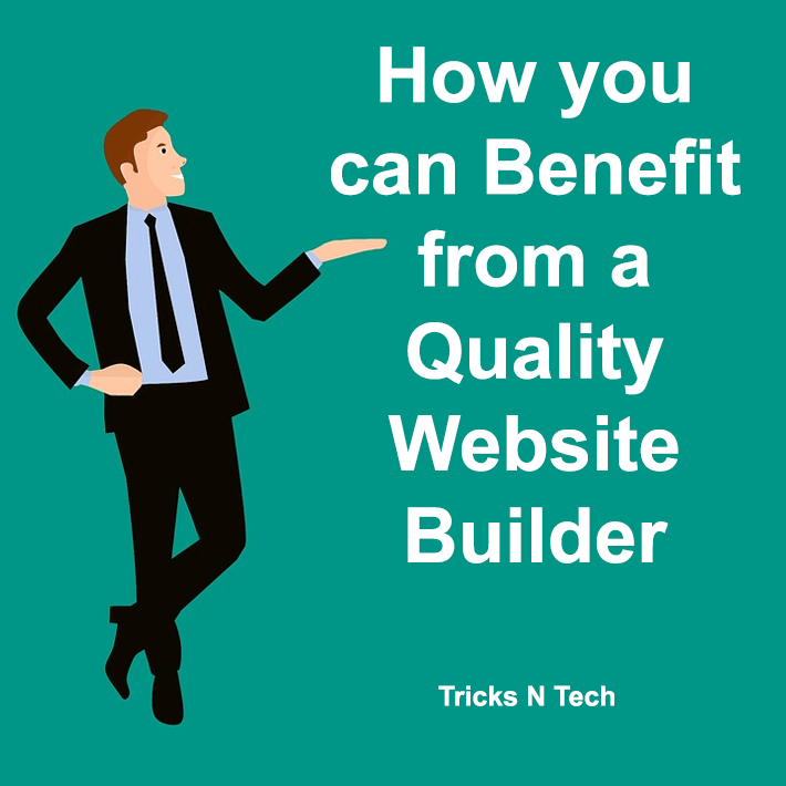 Benefit from a Quality Website Builder