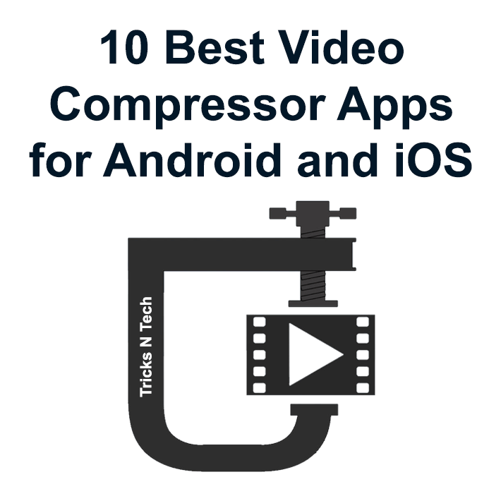 Best Video Compressor Apps Android iOS