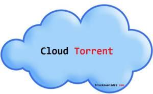 Cloud Torrent - Create Torrent Leeching Website In Minutes || 2017