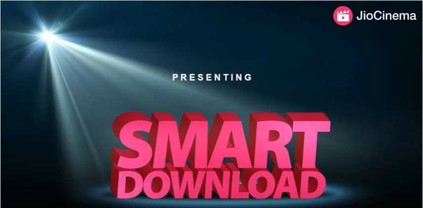 Smart Downloads with Reliance Jio JioCinema app