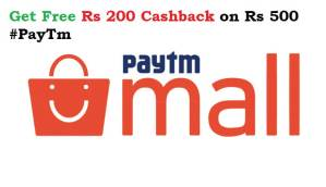 Get Free Rs 200 Cashback on Rs 500 PayTm