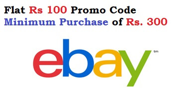 eBay Flat Rs 100 Promo Code Minimum Purchase of Rs. 300