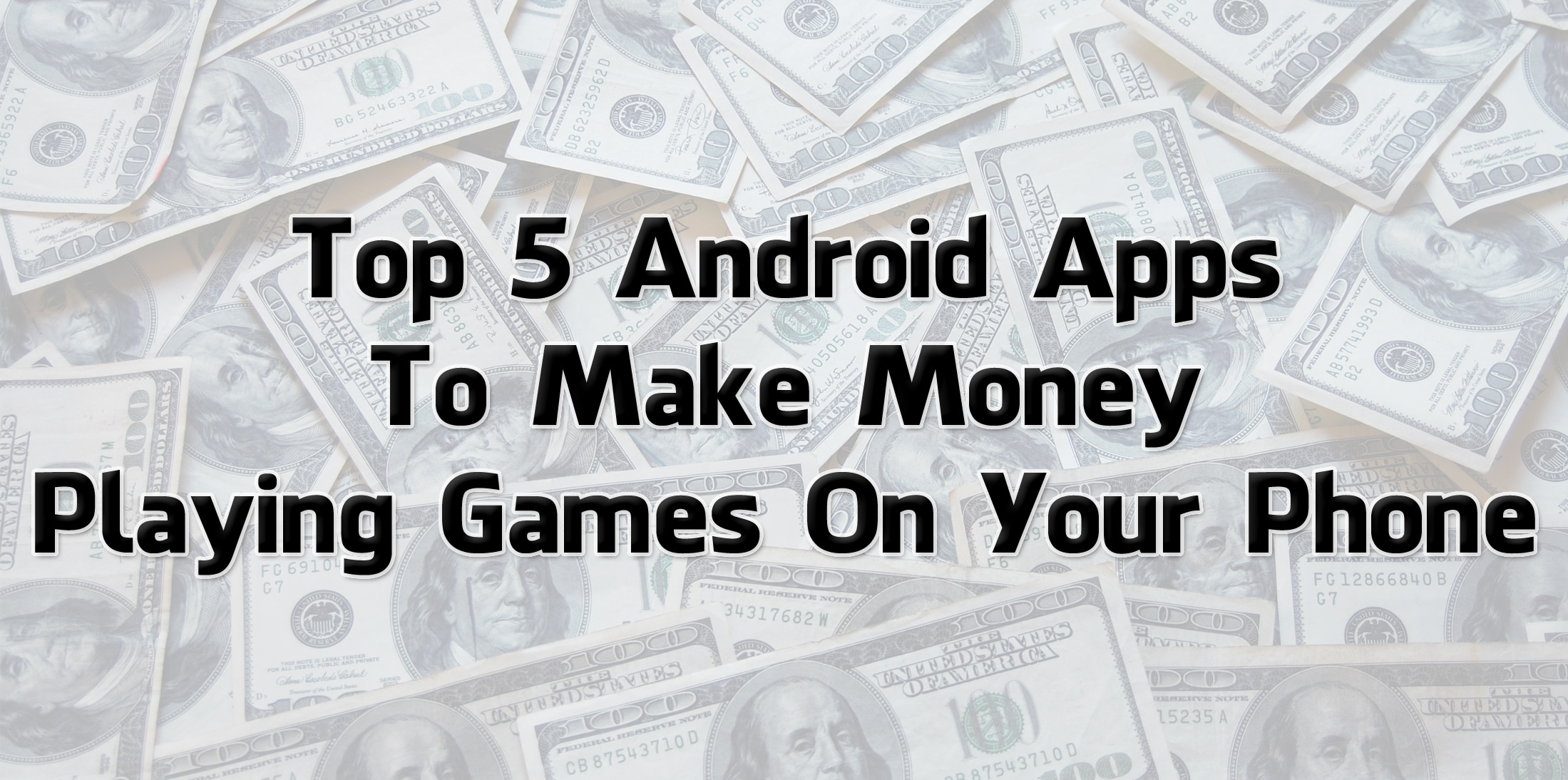 Top 5 Android Apps To Make Money Playing Games On Your Phone  Trick Xpert