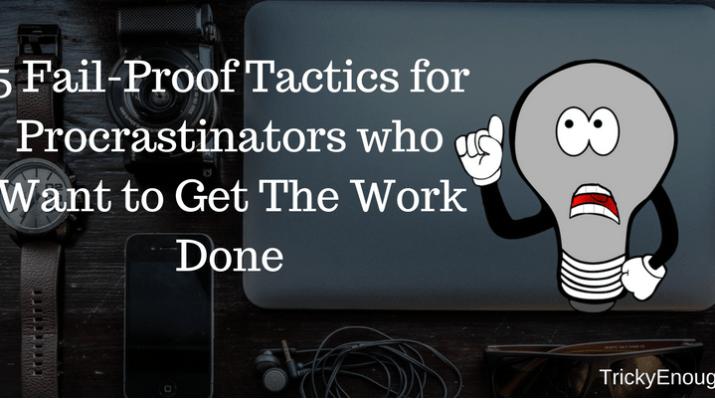 Tactics for Procrastinator